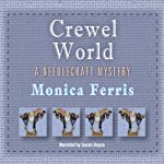 Crewel World (       UNABRIDGED) by Monica Ferris Narrated by Susan Boyce