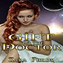 A Gift for the Doctor Audiobook by Sara Fields Narrated by Logan McAllister