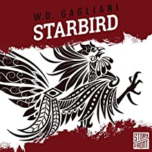 Starbird (       UNABRIDGED) by Bill Gagliani Narrated by Alexander Cendese