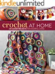 Crochet At Home: 25 Clever Projects f...