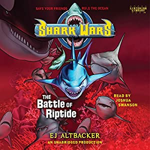 Shark Wars 2: The Battle of Riptide Audiobook
