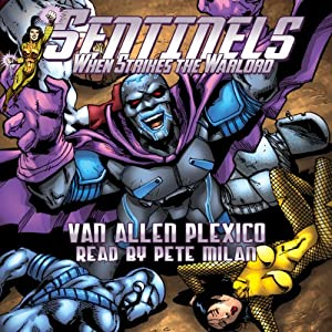 Sentinels: When Strikes the Warlord | [Van Allen Plexico]