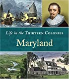Maryland (Life in the Thirteen Colonies) (0516245716) by Burgan, Michael