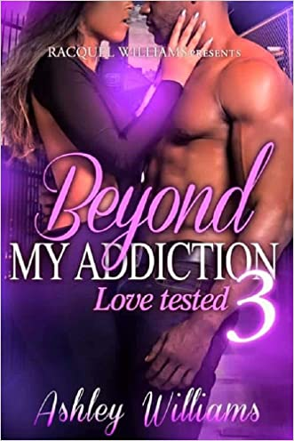 Beyond My Addiction 3 , Love Tested