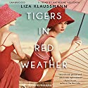 Tigers in Red Weather: A Novel Audiobook by Liza Klaussmann Narrated by Katherine Kellgren