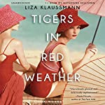Tigers in Red Weather: A Novel | Liza Klaussmann