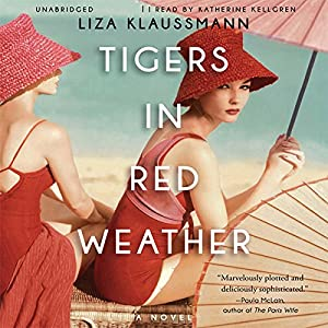 Tigers in Red Weather: A Novel | [Liza Klaussmann]