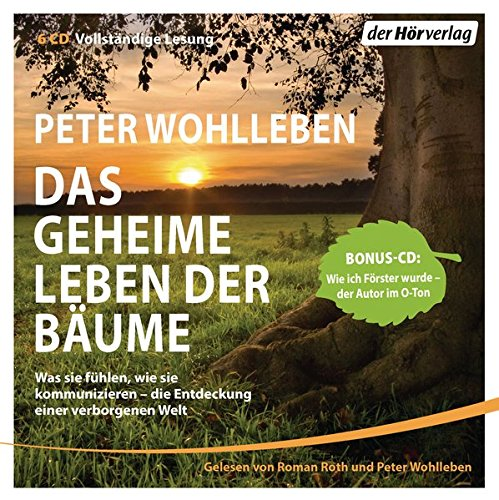 Das geheime Leben der Bäume: Was sie fühlen, wie sie kommunizieren - die Entdeckung einer verborgenen Welt - Mit Bonus-CD: Wie ich Förster wurde - der Autor im O-Ton das CD von Peter Wohlleben - Preis vergleichen und online kaufen