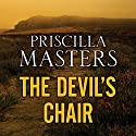 The Devil's Chair (       UNABRIDGED) by Priscilla Masters Narrated by Patricia Gallimore