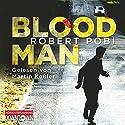 Bloodman Hörbuch von Robert Pobi Gesprochen von: Martin Keßler