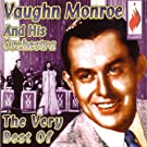 The Very Best of Vaughn Monroe and His Orchestra