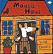 Mausis Haus: Ein 3-Zimmer-Haus-Spiel-Buch