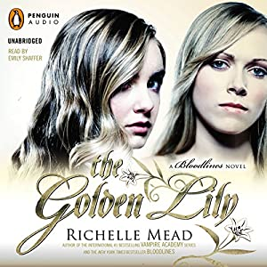The Golden Lily: Bloodlines, Book 2 | [Richelle Mead]