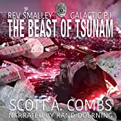 The Beast of Tsunam: Rev Smalley: Galactic P.I., Book 1 | [Scott A. Combs]