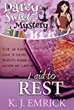 Laid to Rest (A Darcy Sweet Cozy Mystery Book 18)