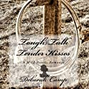 Tough Talk, Tender Kisses (       UNABRIDGED) by Deborah Camp Narrated by Luci Bell Christian