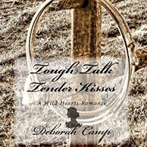 Tough Talk, Tender Kisses | [Deborah Camp]