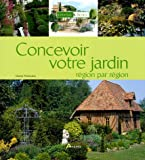 Concevoir votre jardin rgion par rgion