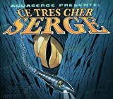 Ce Cher Le Serge by Aquaserge (2010-04-27)