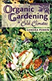 Sandra Perrin Organic Gardening in Cold Climates