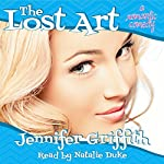 The Lost Art: A Romantic Comedy | Jennifer Griffith