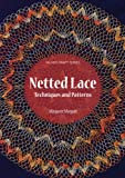 Netted Lace: Techniques and Patterns (Milner Craft Series)