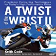 Twist of the Wrist II DVD: Precision Cornering Techniques for Today's High Performance Rider