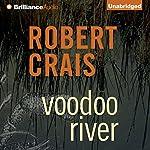 Voodoo River: An Elvis Cole - Joe Pike Novel, Book 5   Robert Crais