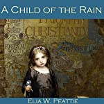 A Child of the Rain | Elia W. Peattie
