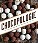 Chocopologie: Confections & Baked Tre...