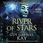 River of Stars | Guy Gavriel Kay