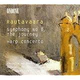 Rautavaara: Symphony No. 8 (The Journey) / Harp Concerto