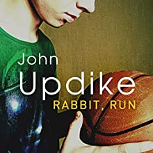 Rabbit, Run (       UNABRIDGED) by John Updike Narrated by William Hope
