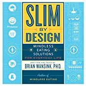 Slim by Design: Mindless Eating Solutions for Everyday Life | [Brian Wansink]