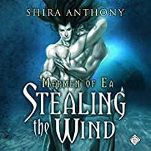 Stealing the Wind: Mermen of Ea, Book 1 (       UNABRIDGED) by Shira Anthony Narrated by Michael Stellman