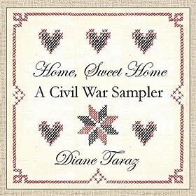 Amazon.com: Home, Sweet Home: A Civil War Sampler: Diane Taraz: MP3