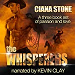 The Whisperers: Simply Irresistible: A Three Book Box Set | Ciana Stone