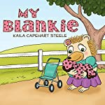 My Blankie | Kaila Capehart Steele