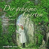 Der geheime Garten Hörbuch von Frances Hodgson Burnett Gesprochen von: Jürgen Thormann