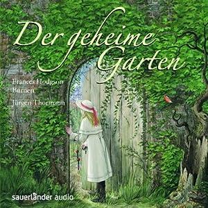 Der geheime Garten | [Frances Hodgson Burnett]