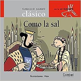 Como la sal (Caballo alado clásicos–Al galope) (Spanish Edition