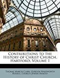 img - for Contributions to the History of Christ Church, Hartford, Volume 1 book / textbook / text book