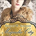 Magnolia City (       UNABRIDGED) by Duncan W. Alderson Narrated by Dan John Miller