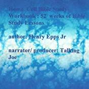 Home Cell Bible School Workbook: 52 Weeks of Bible Lessons   [Henry Harrison Epps]