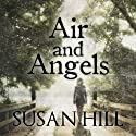 Air and Angels (       UNABRIDGED) by Susan Hill Narrated by Sean Baker