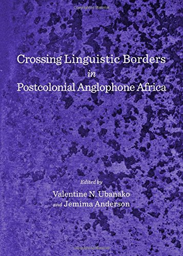 Crossing Linguistic Borders in Postcolonial Anglophone Africa
