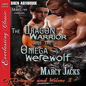 The Dragon Warrior and the Omega Werewolf Audiobook