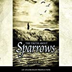 The Truth About Sparrows | Marian Hale
