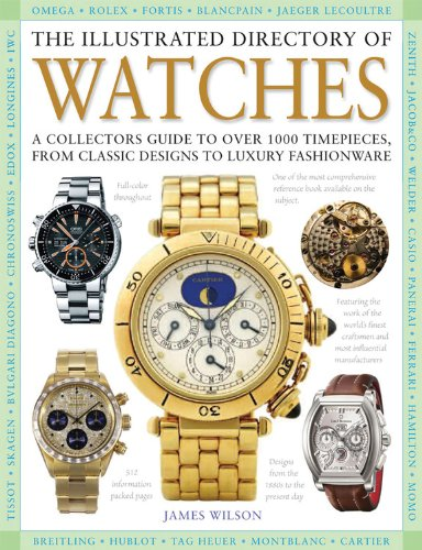 The Illustrated Directory of Watches: A Collectors Guide to Over 1000 Timepieces, from Classic Designs to Luxury Fashionware (Rolex Classic compare prices)