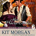 Her Prairie Outlaw: Prairie Brides Book Six (       UNABRIDGED) by Kit Morgan Narrated by Michael Rahhal